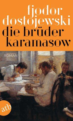 Die Brüder Karamasow von Creutziger,  Werner, Dostojewski,  Fjodor, Wegner,  Michael