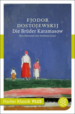 Die Brüder Karamasow von Dostojewskij,  Fjodor M., Geier,  Swetlana