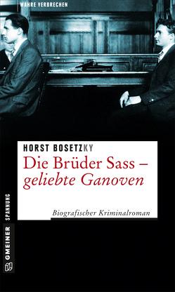 Die Brüder Sass – Geliebte Ganoven von Bosetzky,  Horst (-ky)