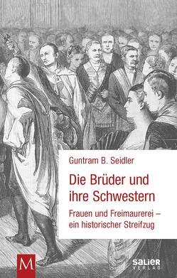 Die Brüder und ihre Schwestern von Seidler,  Guntram B.