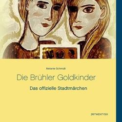 Die Brühler Goldkinder von Schmidt,  Melanie, Stadt Brühl