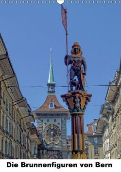 Die Brunnenfiguren von Bern (Wandkalender 2018 DIN A3 hoch) von Michel,  Susan