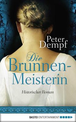 Die Brunnenmeisterin von Dempf,  Peter