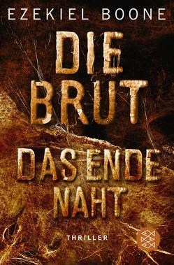 Die Brut – Das Ende naht von Boone,  Ezekiel, Schmidt,  Rainer