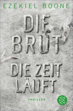 Die Brut – Die Zeit läuft von Boone,  Ezekiel, Schmidt,  Rainer