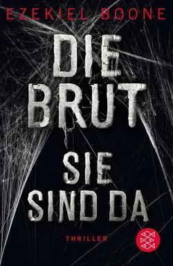 Die Brut – Sie sind da von Boone,  Ezekiel, Schmidt,  Rainer