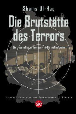 Die Brutstätte des Terrors von Haq,  Shams UL