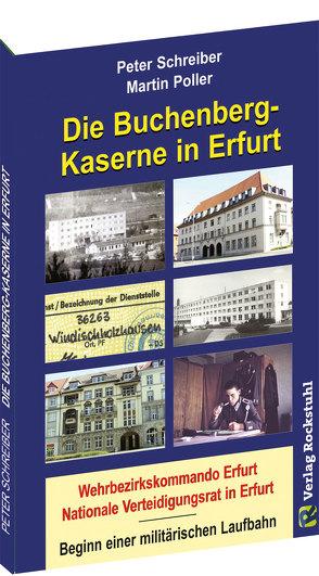 Die BUCHENBERG-Kaserne in Erfurt – Windischholzhausen von Poller,  Martin, Rockstuhl,  Harald, Schreiber,  Peter