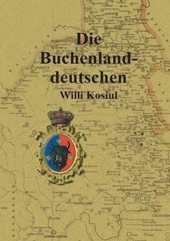 Die Buchenlanddeutschen von Kosiul,  Willi