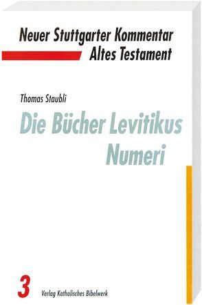 Die Bücher Levitikus, Numeri von Staubli,  Thomas