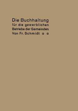 Die Buchhaltung für die gewerblichen Betriebe der Gemeinden von Schmidt,  Fr
