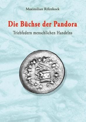 Die Büchse der Pandora von Rifenkoek,  Maximilian
