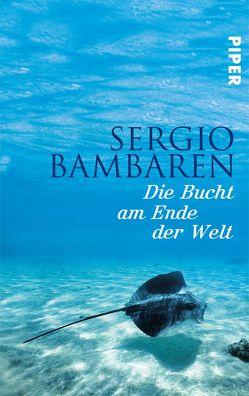Die Bucht am Ende der Welt von Bambaren,  Sergio, Wurster,  Gaby