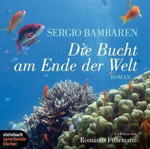 Die Bucht am Ende der Welt von Bambaren,  Sergio, Fuhrmann,  Romanus