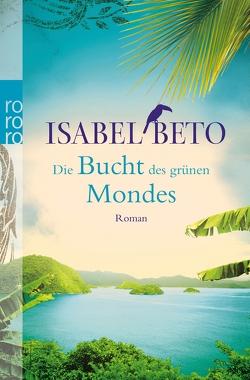 Die Bucht des grünen Mondes von Beto,  Isabel
