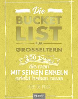 Die Bucket List für Großeltern von De Rijck,  Elise