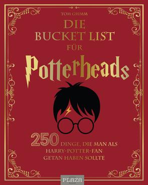 Die Bucket List für Potterheads von Grimm,  Tom