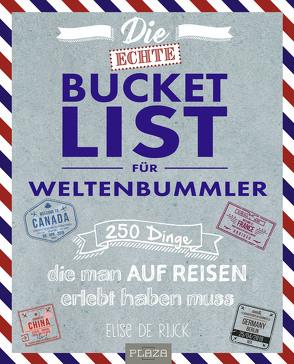Die echte Bucket List für Weltenbummler von De Rijck,  Elise