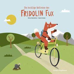 Die bucklige Weltreise des Fridolin Fux von Sindelar,  Valerie, Steinbichler,  Markus