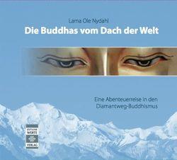 Die Buddhas vom Dach der Welt von Maas,  Mike, Nydahl,  Lama Ole, Sturiale,  Michel