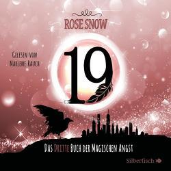 Die Bücher der magischen Angst 3: 19 – Das dritte Buch der magischen Angst von Rauch,  Marlene, Snow,  Rose