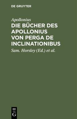 Die Bücher des Apollonius von Perga De Inclinationibus von Apollonius, Diesterweg,  W A, Horsley,  Sam.