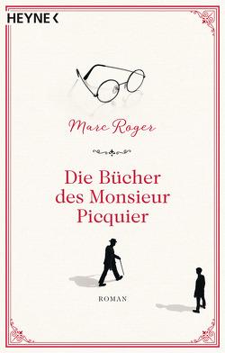 Die Bücher des Monsieur Picquier von Held,  Ursula, Roger,  Marc
