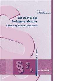 Die Bücher des Sozialgesetzbuches von Institut für Sozialarbeit und Sozialpädagogik e.V