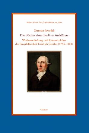Die Bücher eines Berliner Aufklärers von Pawollek,  Christian
