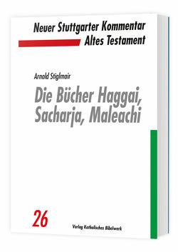 Die Bücher Haggai, Sacharja, Maleachi von Stiglmair,  Arnold