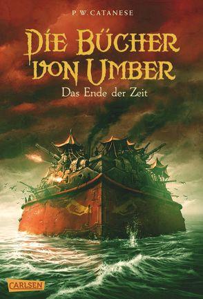 Die Bücher von Umber 3: Das Ende der Zeit von Catanese,  P. W., Schmitz,  Birgit, Vogt,  Helge