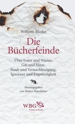 Die Bücherfeinde von Blades,  William, Haarkötter,  Michael