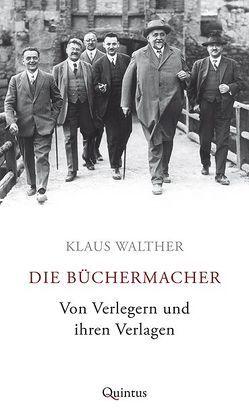 Die Büchermacher von Walther,  Klaus