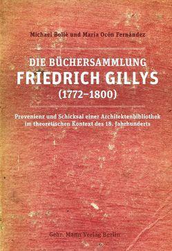 Die Büchersammlung Friedrich Gillys (1772—1800) von Bollé,  Michael, Ocón Fernández,  María