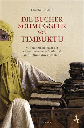 Die Bücherschmuggler von Timbuktu von Dedekind,  Henning, English,  Charlie, Schlatterer,  Heike