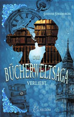 Die Bücherwelt-Saga von Straßburger,  Stefanie