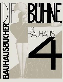 Die Bühne im Bauhaus von Moholy-Nagy,  László, Molnár,  Farkas, Schlemmer,  Oskar