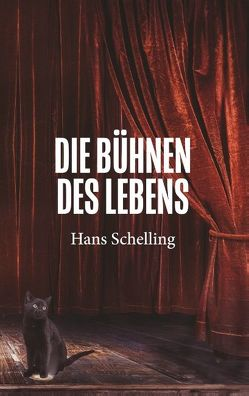 Die Bühnen des Lebens von Schelling,  Hans