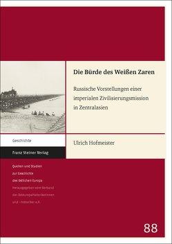 Die Bürde des Weißen Zaren von Hofmeister,  Ulrich