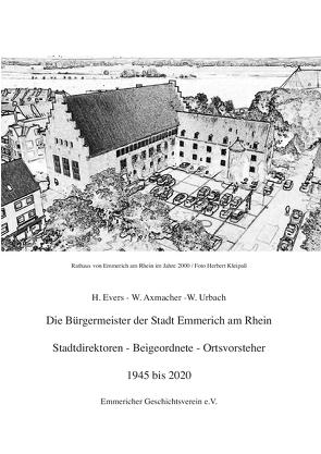 Die Bürgermeister der Stadt Emmerich am Rhein von 1945 bis 2020