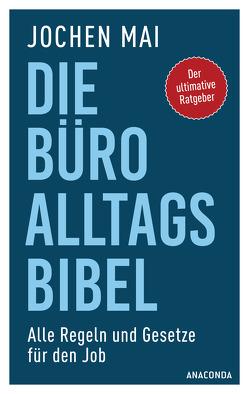 Die Büro-Alltags-Bibel von Mai,  Jochen