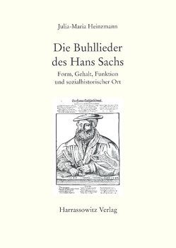 Die Buhllieder des Hans Sachs von Heinzmann,  Julia M