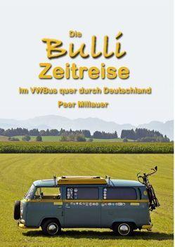 Die Bulli Zeitreise von Millauer,  Peer