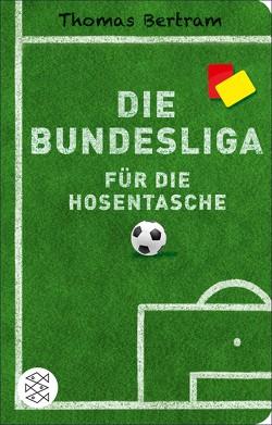 Die Bundesliga für die Hosentasche von Bertram,  Thomas