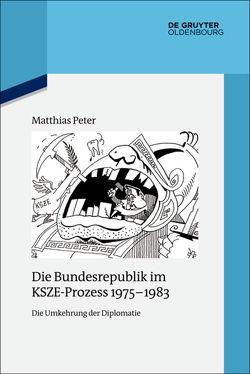 Die Bundesrepublik im KSZE-Prozess 1975-1983 von Peter,  Matthias