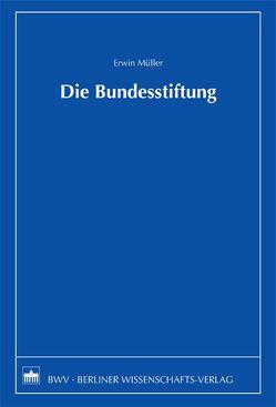 Die Bundesstiftung von Müller,  Erwin