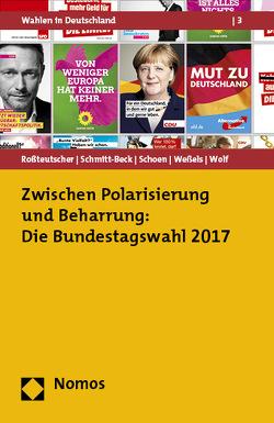 Die Bundestagswahl 2017 von Roßteutscher,  Sigrid, Schmitt-Beck,  Rüdiger, Schoen,  Harald, Weßels,  Bernhard, Wolf,  Christof