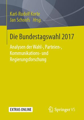 Die Bundestagswahl 2017 von Korte,  Karl-Rudolf, Schoofs,  Jan