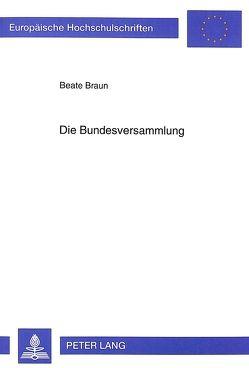 Die Bundesversammlung von Braun,  Beate
