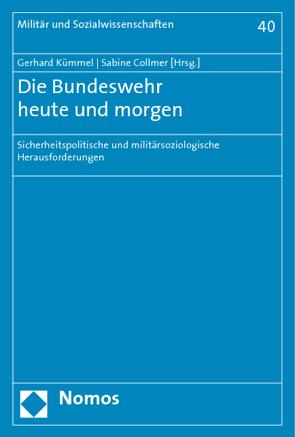 Die Bundeswehr heute und morgen von Collmer,  Sabine, Kümmel,  Gerhard